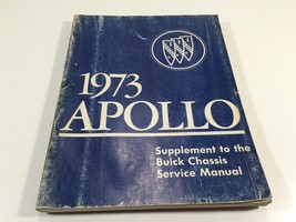 1973 Buick Apollo Supplement To The Chassis Service Manual - $14.99
