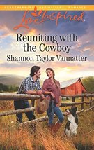 Reuniting with the Cowboy (Texas Cowboys) [Mass Market Paperback] Vannatter, Sha
