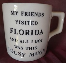 Florida Souvenir Coffee cups mug All I got was this LOUSY mug 3 inches tall - $8.90