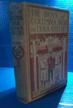 ANTIQUE BOOK : THE BOYS OF COLUMBIA HIGH In Track Athletics Graham Forbe... - $24.72