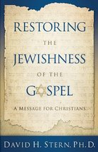Restoring the Jewishness of the Gospel: A Message for Christians [Paperb... - $11.87