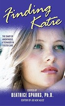 Finding Katie: The Diary of Anonymous, A Teenager in Foster Care Sparks, Beatric