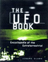 The UFO Book: Encyclopedia of the Extraterrestrial [Sep 01, 1997] Clark,... - $54.45