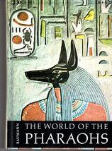 The World Of The Pharaohs By Hans Baumann - $5.80