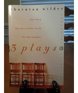 Thornton Wilder PB With plays- Our Town, The Skin of our Teeth, The Matc... - $9.55