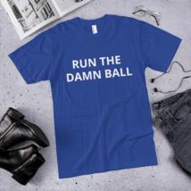 Run the Damn Ball t-shirt / run the Damn Ball / made in usa image 4