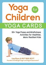 Yoga for Children--Yoga Cards: 50+ Yoga Poses and Mindfulness Activities for Hea