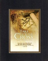 Take Up Your Cross and Follow Me - Luke 9:23. . . 8 x 10 Inches Biblical/Reli... - $10.95