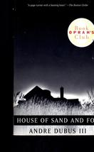 House of Sand And Fog by Andre Dubus III - $4.95