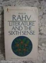 Literature and the Sixth Sense [Paperback] [Jan 01, 1970] Rahv, Philip