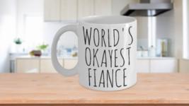 Worlds Okayest Fiance Funny Mug Birthday Gag Gift Boyfriend Coffee Cup Ceramic - $13.92+