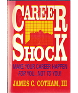Career Shock Make Your Career Happen For you Not To You 1556 - $5.00