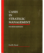 Cases In Strategic Management Fourth Edition Fred R. David 0 - $10.00