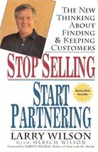 Stop Selling Start Partnering Larry Wilson 0471147419 - $5.00