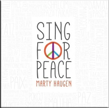 SING FOR PEACE by Marty Haugen