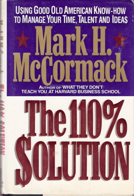 The 110% Solution Using Good Old American Know-How To Manage