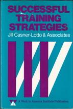 Successful Training Strategies Jill Casner-Lotto & Associate - $12.00