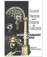 Religion, Feminism, and Freedom of Conscience: A Mormon/Humanist Dialogue Smith, - $4.35