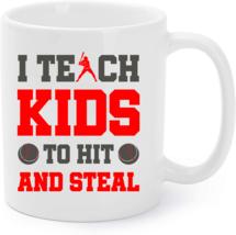 I Teach Kids to Hit and Steal - Baseball Coach Gift T Coffee Mug - $15.95