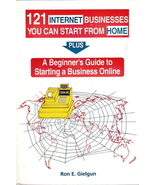 121 Internet Businesses You Can Start From Home Ron E. Gielg - $15.00