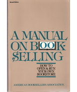 A Manual On Book-Selling How To Open and Run Your Own Bookst - $6.00