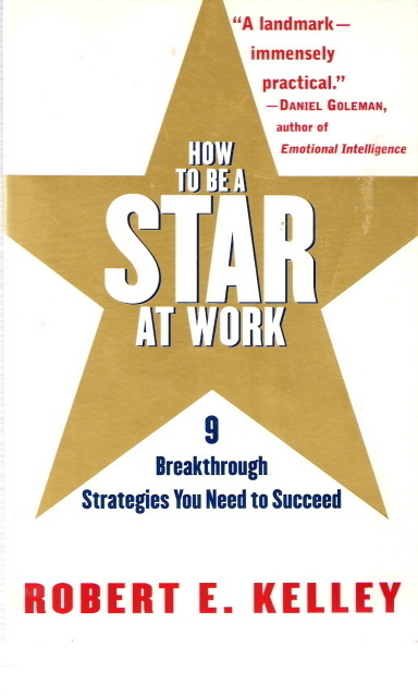 How To Be A Star At Work 9 Breakthrough Strategies You Need
