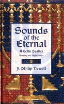 Sounds of the Eternal:  A Celtic Psalter J. Philip Newell - $12.28