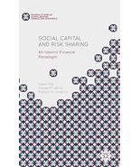 Social Capital and Risk Sharing: An Islamic Finance Paradigm (Palgrave S... - $204.93
