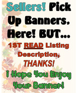 BONZ SELLERS - Pick Up Your Finished Banners Here. READ Instructions-BELOW! - $0.00