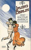Irving Berlin and Ragtime America Whitcomb, Ian