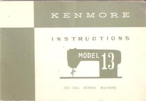 Kenmore Instructions Booklet Model 13 Zig-Zag Sewing Machine 25 Page Paperback - $5.00