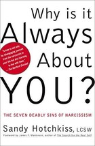 Why Is It Always About You? : The Seven Deadly Sins of Narcissism [Paperback] Ho image 2