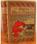Among Malay Pirates by G A Henty A Tale of Adventure and Peril  - $9.00