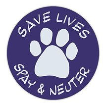 """Refrigerator Magnet - Save Lives Spay & Neuter (Dogs, Cats) - 4.75"""" Round - $6.99"""