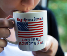 Happy Memorial Day Mug 2017, Land of the Free, Red White and Blue, American Flag - $14.95
