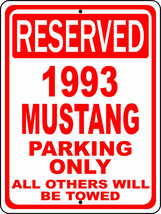 """1993 93 Mustang Ford Novelty Reserved Parking Street Sign 12""""X18"""" Aluminum - $22.95"""