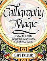 Interweave Press Calligraphy Magic: How to Create Lettering, Knotwork, Coloring  image 2