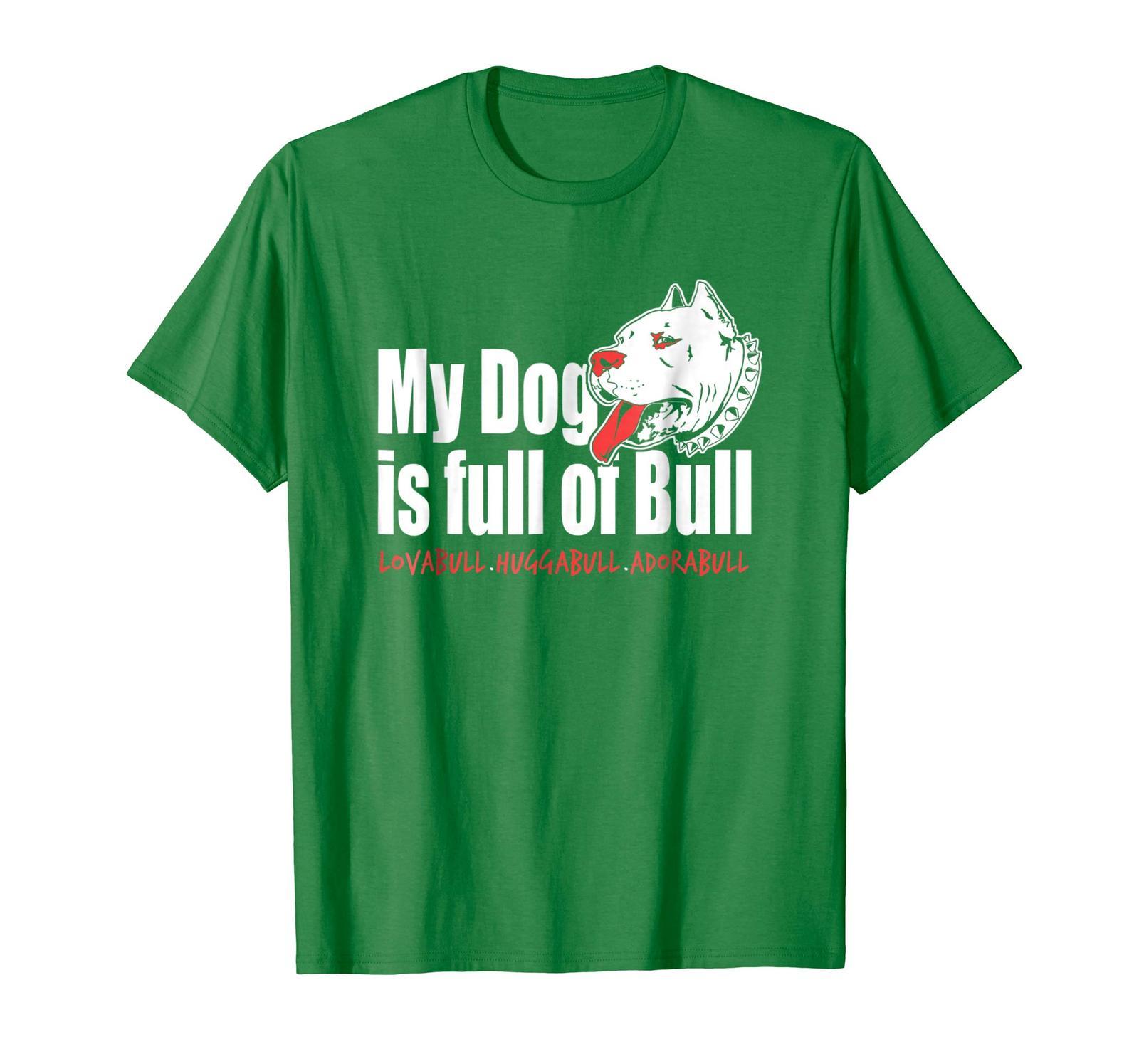 Brother Shirts - My Dog Is Full Of Bull PitBull Love Hug Adore Tee Shirt Men