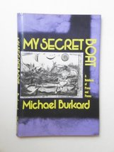 My Secret Boat: A Notebook of Prose and Poems Burkard, Michael
