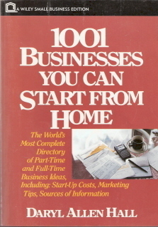 1001 Businesses You Can Start From Home by Daryl Allen Hall