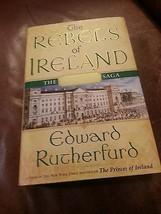 REBELS OF IRELAND * EDWARD RUTHERFURD * BOOK 2 OF DUBLIN SAGA * HC&DJ 1S... - $12.86