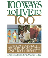 100 Ways to Live to 100 by Charles B. Inlnader and Marie Hod - $5.00