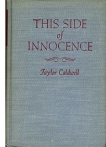 THIS SIDE OF INNOCENCE (HARDCOVER) ~ BY TAYLOR CALDWELL [Hardcover] Taylor Caldw