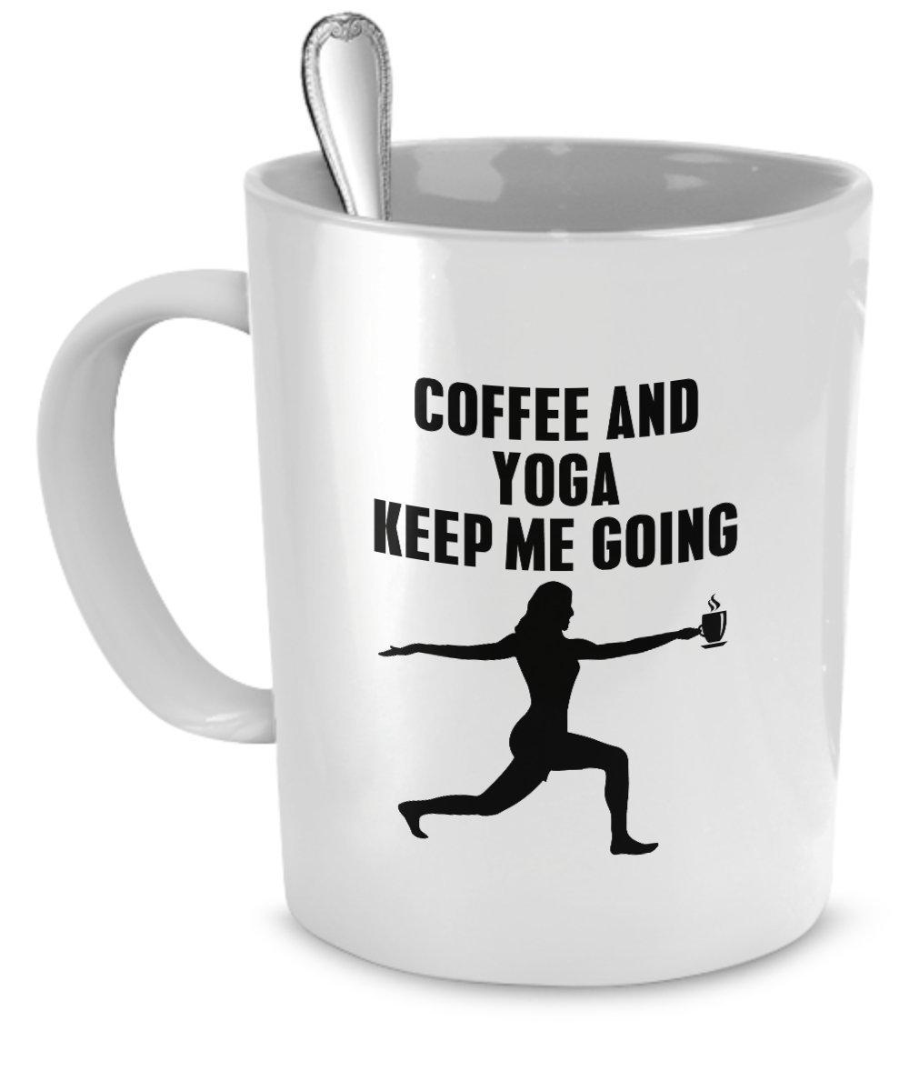 Coffee and yoga keep me going -Yoga Coffee Mug - Kitchen ...