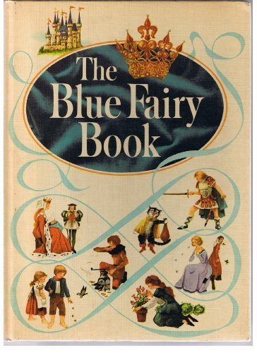 The Blue Fairy Book [Hardcover] [Jan 01, 1959] Lang, Andrew and Clarke, Grace Da