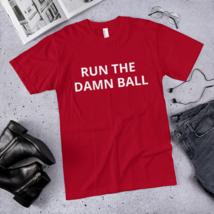 Run the Damn Ball t-shirt / run the Damn Ball / made in usa image 5
