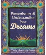 Remembering & Understanding Your Dreams  by Craig Hamilton-P - $7.00