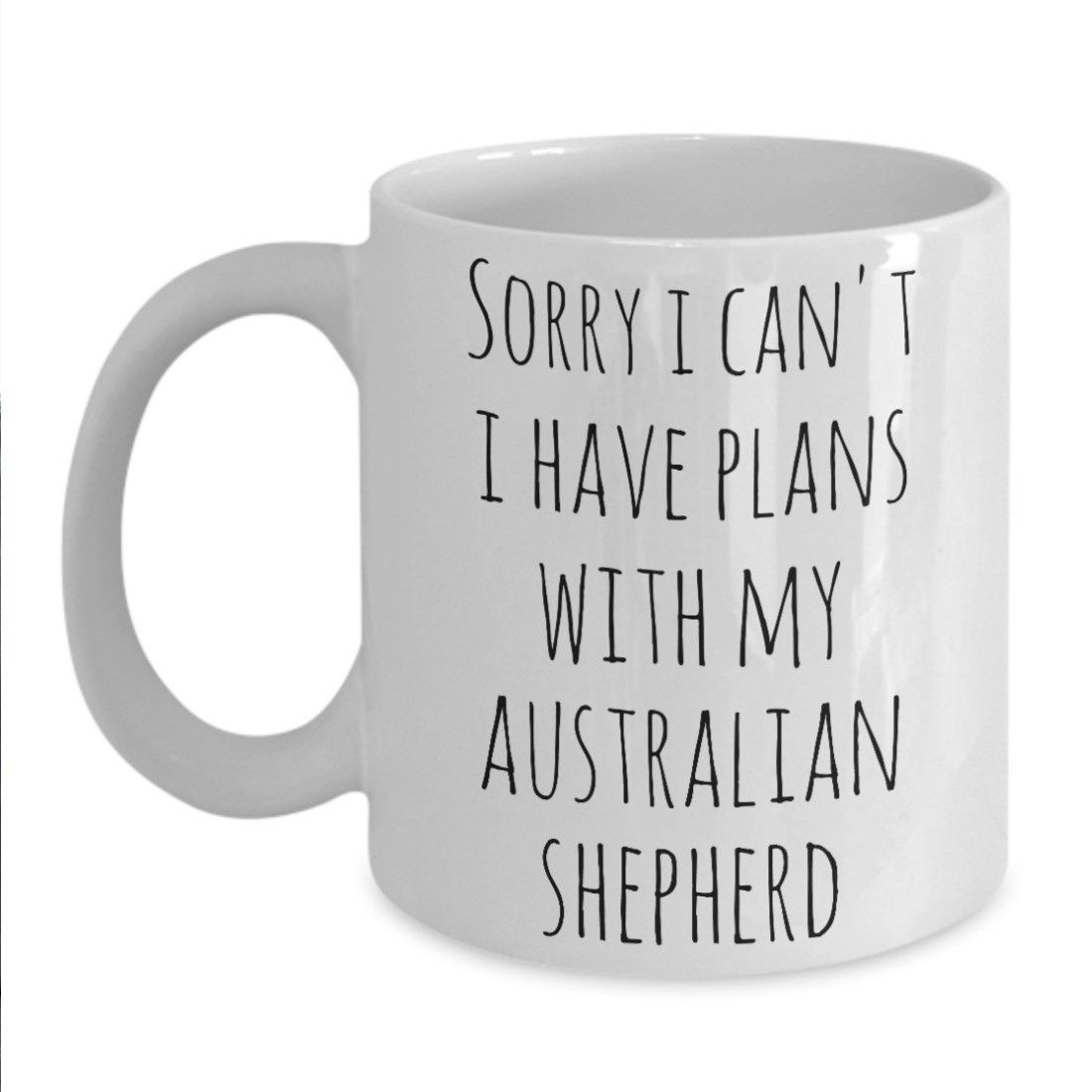 Primary image for Australian Shepherd Mug Aussie Mom I Have Plans With My Australian Shepherd Cup