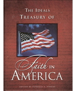 The Ideals Treasury of Faith in America Edited by Patricia A - $10.00