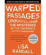 Warped Passages: Unraveling the Mysteries of the Universe's Hidden Dimen... - $9.07